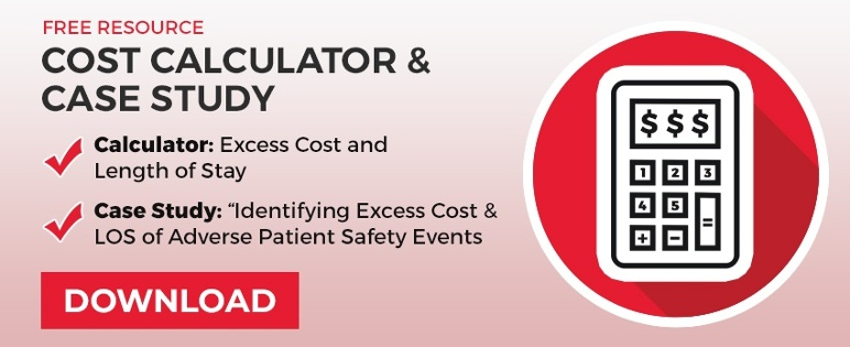free cost calculator and case study for excess cost and length of stay for adverse patient safety events